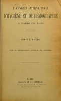 view Xe Congrès international d'hygiène et de démographie à Paris en 1900. Compte rendu publié par le secrétariat général du congrès.