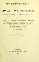 view Anthropological essays presented to Edward Burnett Tylor in honour of his 75th birthday, Oct. 2, 1907