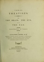 view Three treatises: on the brain, the eye and the ear / by Alexander Monro.