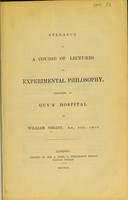 view Syllabus of a course of lectures on experimental philosophy delivered at Guy's Hospital / by William Odling.