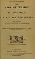 view The English version of the polyglot Bible : containing the old and new Testaments: with a copious and original selection of references to parallel and illustrative passages, exhibited in a manner hitherto unattempted.