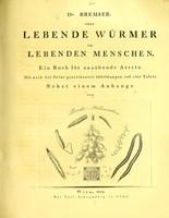 view Dr. Bremser, über lebende Würmer im lebenden Menschen : ein Buch Für ausübende Aertzte. Mit nach der Natur gezeichneten Abbildungen auf vier Tafeln; nebst einem Anhange uber Pseudo-Helminthen.