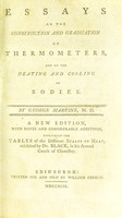 view Essays on the construction and graduation of thermometers, and on the heating and cooling of bodies / by George Martine ...