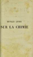 view Nouvelles lettres sur la chimie : considerée dans ses applications a l'industrie, a la physiologie et a l'agriculture / par M. Justus Liebig.