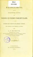 view Handleiding tot de praktische kennis der voedsels en weiden vor het paard : ingerigt ten dienste der bereden korpsen (met voorkennis van het Ministerie van Oorlog) / door A.J. de Bruyn.