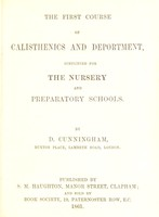 view The first course of calisthenics and deportment : simplified for the nursery and preparatory schools / by D. Cunningham.