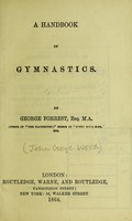 view A handbook of gymnastics / by George Forrest.