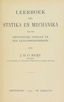 view Leerboek der statika en mechanika van het menschlijk lichaam en der lichaamsoefeningen / door J.H.O. Reijs.