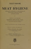 view Text-book of meat hygiene : with special consideration to ante-mortem and post-mortem inspection of food-producing animals / by Medical counsellor Richard Edelmann ... with 157 illustrations and 8 colored plates. Authorized translation, with additions, by John R. Mohler ... and Adolph Eichhorn.
