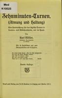 view Zehnminuten-Turnen (Atmung und Haltung) : eine Handreichung für das tägliche Turnen in Knaben- und Mädchenschulen, wie im Hause / von Karl Möller.