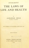 view The laws of life and health / by Alexander Bryce.