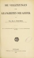 view Die Verletzungen und Krankheiten der Kiefer / von G. Perthes.
