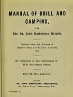 view Manual of drill and camping for the St. John Ambulance Brigade : compiled from the manuals of infantry drill and R.A.M.C. training, 1911.