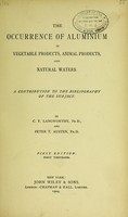 view The occurrence of aluminium in vegetable products, animal products, and natural waters : A contribution to the bibliography of the subject