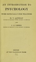view An introduction to psychology : more especially for teachers / by T. Loveday and J.A. Green.