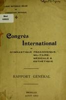 view Rapport général / Congrés international de gymnastique pédagogique, militaire, médicale et esthétique ... août 1910.