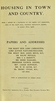 view Housing in town and country : being a report of a conference of the Garden City Association, held in the Grand Hall, Criterion Restaurant, London, on March 16th, 1906 / papers and addresses by the Right Hon. Lord Carrington, Lord Justice Fletcher-Moulton ... and others ; with an introduction by Thomas Adams.