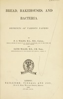 view Bread, bakehouses and bacteria : reprints of various papers / by F. J. Waldo and David Walsh.