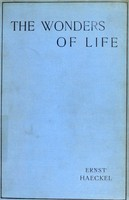 view The wonders of life : a popular study of biological philosophy