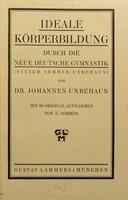 view Ideale Körperbildung durch die neue deutsche Gymnastik : (System-Unbehaun) / Johannes Unbehaun.