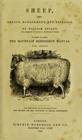 view Sheep : their breeds, management, and diseases to which is added, the mountain shepherd's manual / by William Youatt.