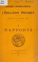 view Rapports / Congrès international de l'éducation physique, Paris 17-20 mars 1913.