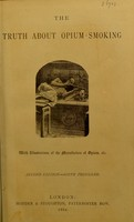 view The truth about opium smoking : with illustrations of the manufacture of opium, etc / [B. Broomhall].