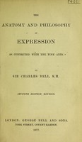 view The anatomy and philosophy of expression : as connected with the fine arts / by Charles Bell.