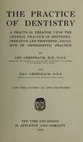 view The practice of dentistry : a practical treatise upon the general practice of dentistry, operative and prosthetic, exclusive of orthodontic practice