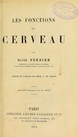 view Les Fonctions du cerveau / par David Ferrier ; traduit de l'anglais par Henri C. de Varigny.