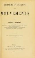 view Mécanisme et éducation des mouvements / par Georges Demenỳ.