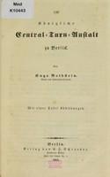 view Die Königliche Central-Turn-Anstalt zu Berlin / von Hugo Rothstein.