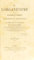 view De l'organicisme : précédé de réflexions sur l'incrédulité en matière de médecine et suivi de commentaires et d'aphorismes / par le professeur Rostan.