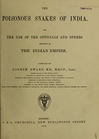 view The poisonous snakes of India : for the use of the officials and others residing in the Indian Empire / compiled by Joseph Ewart.