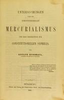 view Untersuchungen über den constitutionellen Mercurialismus und sein Verhältniss zur constitutionellen Syphilis / von Adolph Kussmaul.