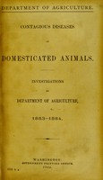 view Contagious diseases of domesticated animals / Investigations by Department of agriculture, 1883-1884.