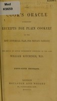 view The cook's oracle : containing receipts for plain cookery, on the most economical plan for private families the result of actual experiments instituted / by the late William Kitchiner.