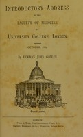view Introductory address in the Faculty of Medicine at University College : London, October, 1889 / by Rickman John Godlee.
