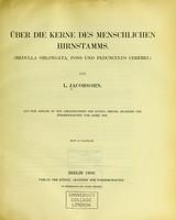 view Über die Kerne des menschlichen Hirnstamms (medulla oblongata, pons und pedunculus cerebri) / von L. Jacobsohn.