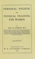 view Personal hygiene and physical training for women / by Anna M. Galbraith.