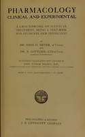 view Pharmacology, clinical and experimental : a groundwork of medical treatment being a textbook for students and physicians / by Hans H. Meyer and R. Gottlieb ; authorized translation into English by John Taylor Halsey.