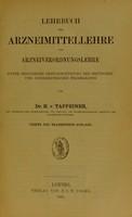 view Lehrbuch der Arzneimittellehre und Arzneiverordnungslehre : unter besonderer Berücksichtigung der deutschen und österreichischen Pharmakopoe / von H. v. Tappeiner.