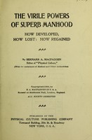 view The virile powers of superb manhood : how developed, how lost, how regained