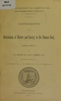 view Experiments on the metabolism of matter and energy in the human body, 1898-1900 / by W.O. Atwater and F.G. Benedict ; with the cooperation of A.P. Bryant and A.W. Smith and J.F. Snell.