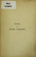 view Manual of urine testing : including the physical characters, qualitative and quantitative examination of the urine together with the clinical information to be derived therefrom