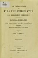 view Die Veränderungen von Puls und Temperatur bei elevirten Gleidern : Inaugural-disertation zue Erlangung der Doctorwürde der Hohen Medicinischen Facultät zu Bern / vorgelegt von Johann Meuli.
