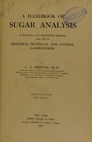 view A handbook of sugar analysis : a practical and descriptive treatise for use in research, technical and control laboratories / C.A. Browne.
