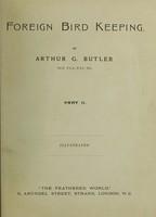 view Foreign bird keeping / by Arthur G. Butler.