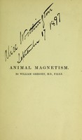 view Animal magnetism, or, mesmerism and its phenomena / by the late William Gregory.