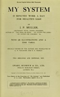 view My system : 15 minutes' work a day for health's sake / by J.P. Muller ; specially revised by the author and translated by G.M. Fox-Davies and H.R. Murray.